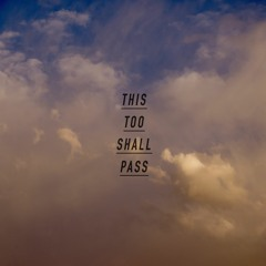 This Too Shall Pass [ft. T Clark & Tzee] (prod. by Free P)