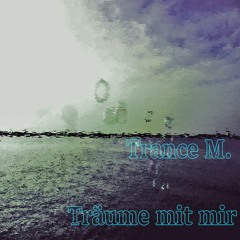 Trance M. - Träume Mit Mir