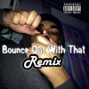 Bounce Out With That REMIX (Prod.Hoodzone)