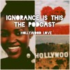 Download 'Ignorance Is This' The Podcast Segment - Hollywood Love Mp3