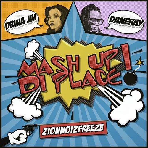 Drina Jai feat. Dane Ray - Mash Up Di Place