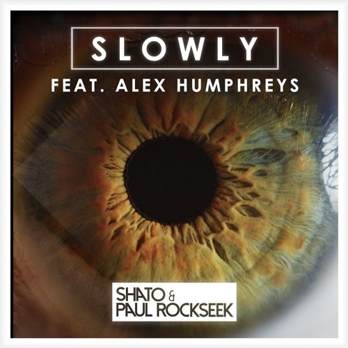 Shato & Paul Rockseek - Slowly (cover)