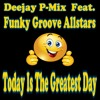 Feat. Funky Groove Allstars - Today Is The Greatest Day (Demo Version)