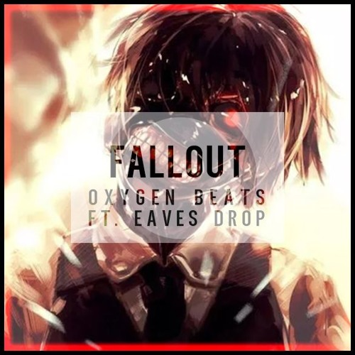 【Dubstep Trap Beat】 Fallout ft Eaves Drop