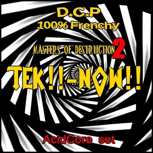 Tek!! Now!! @ Masters of Destruction 2  100% Vinyle & 100 % Frenchy acidcore set
