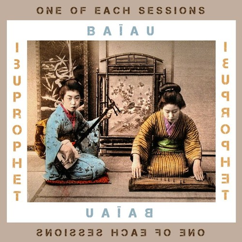 One Of Each Sessions / IbuProPhet & Baïau