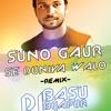 Suno Gaur Se Duniya Walo REMIX DJ BASU BIJAPUR