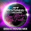JET COOPER Feat Eric Carter - You Make Me Feel ( Disco House Extended)