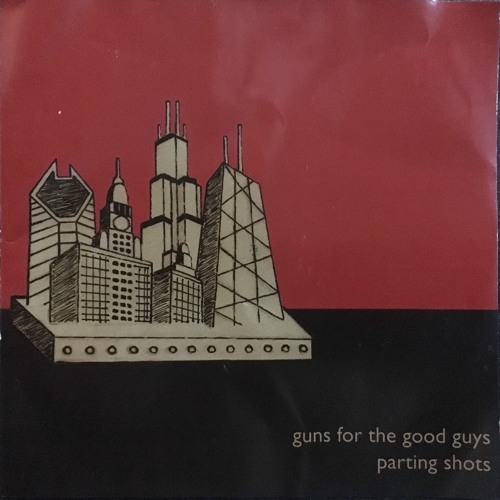 Parting Shots by Guns For The Good Guys