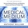 Medical Medium By Anthony William Audiobook Excerpt