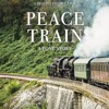 """Peace Train, A Love Story"" Audio Book Sample ~ Podcast #10"