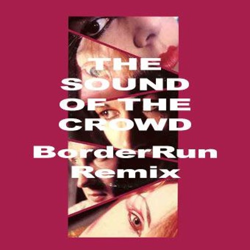 Human League - The Sound Of The Crowd (BorderRun Remix)