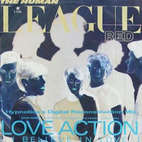 Human League - Love Action (Hypnoticas Digital Reconstruction)
