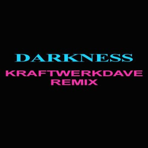Human League - Darkness (KraftWerkDave Remix)