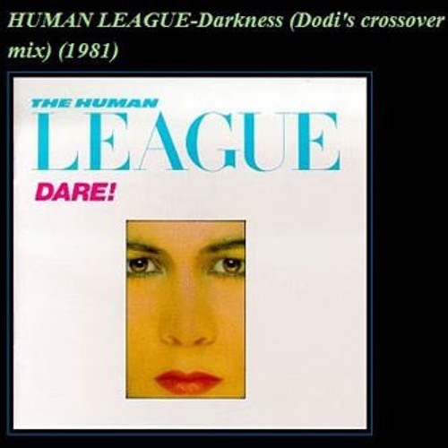Human League - Do or die (Dodis crossover mix
