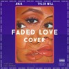 Tinashe - Faded Love  Ft. Future Cover ANJA Feat Tyler WILL
