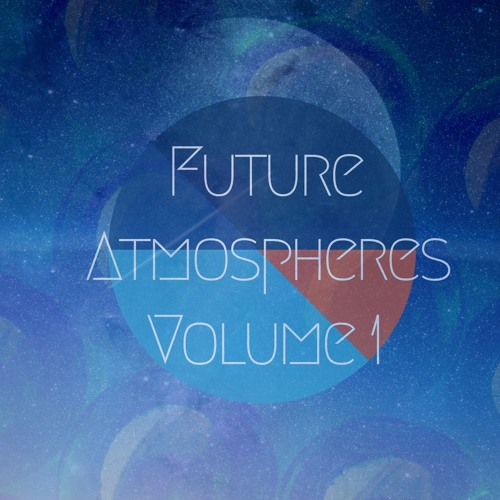 Future Atmospheres Vol 1 Demo OUT NOW !