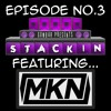 Stackin' Podcast Ft MKN & Hosted By DJ Gumbar