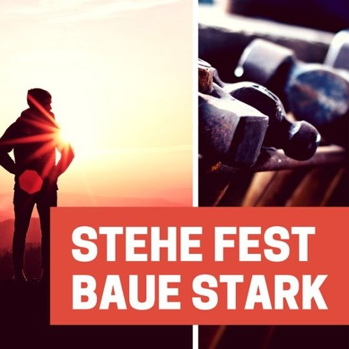 Stehe Fest, Baue Stark | Standing Strong, Building Strong