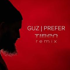 Guz - Prefer (Tiben Remix)