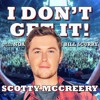 I Don't Get It: Scotty McCreery