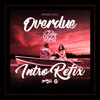 ERPHAAN ALVES - OVERDUE (DJ TONY STYLEZ INTRO BUILD REFIX)