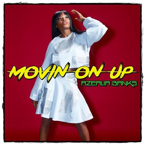 Azealia Banks - Movin On Up (CDQ) 2018 New Single
