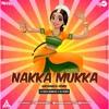 Nakka Mukka ( Nachaniya Remix )- Dj Rock Mankar X Av Remix