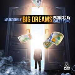 Big Dreams Prod. By Baker Yung