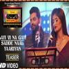 Layi Vi Na Gayi-Sadde Naal Yaariyan - Jashan Singh, Shipra Goyal