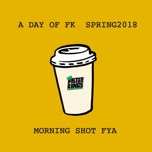 "A DAY OF FK ""MORNING SHOT-FYA"""