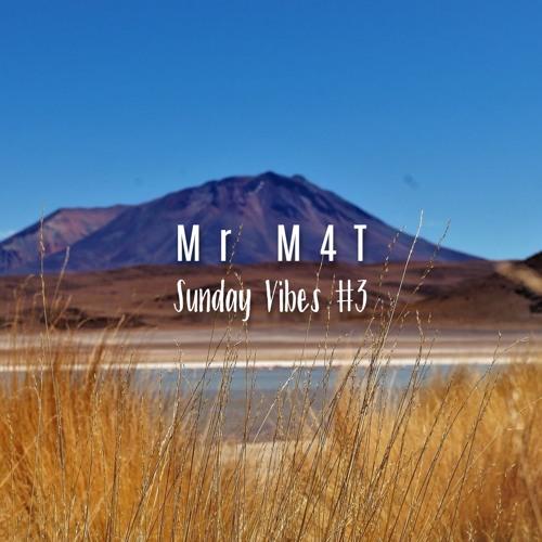 Mr M4t - Sunday Vibes #3