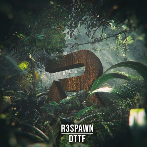 R3SPAWN - DTTF (Extended Mix)