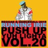 PUSH UP YUH LIGHTA VOL.20 - RUNNING IRIE SOUND
