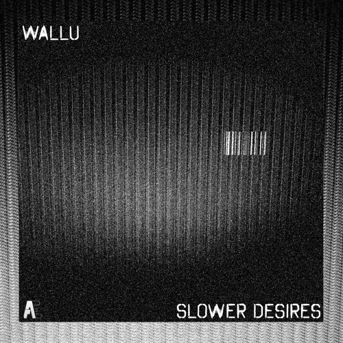Wallu - Slower Desires EP