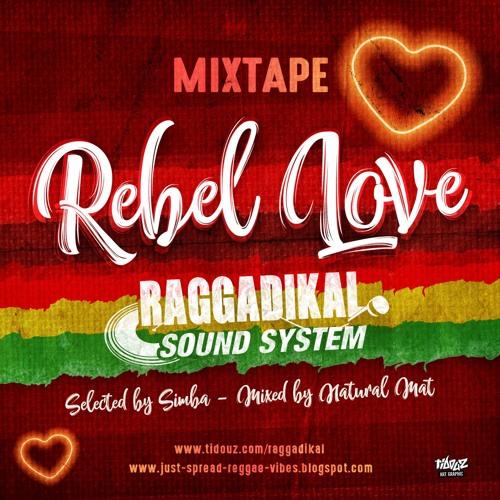 REBEL LOVE Mixtape By Raggadikal Sound (2018)