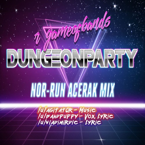 Dungeon Party (Nor-run Acerak mix) - Game of Bands round 137, team 8
