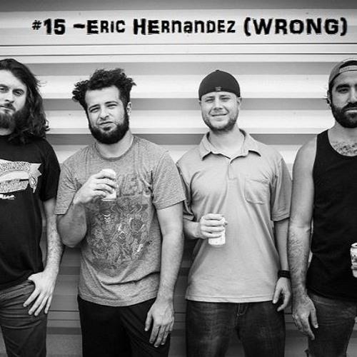 #15 Eric Hernandez (Wrong)