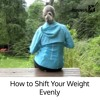 How To Shift Your Weight Evenly