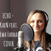 ECHO - KaeN feat. Ewa Farna (COVER)