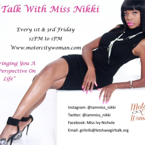 Girl Talk With Miss Nikki 03 - 02 - 18