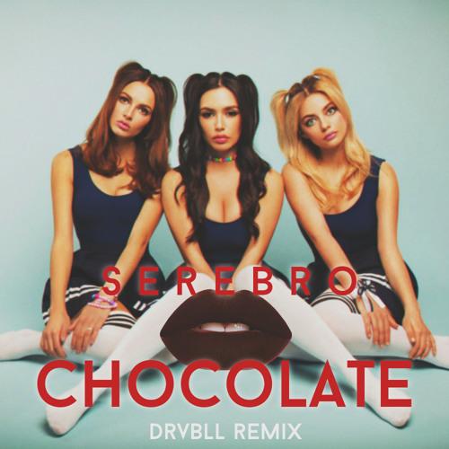Serebro - Chocolate (Drvbll Remix) by Yara Silva on SoundCloud - Hear the world's sounds