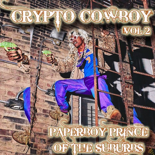 """""""Crypto Cowboy: Volume 2"""" by Paperboy Prince of the Suburbs"""