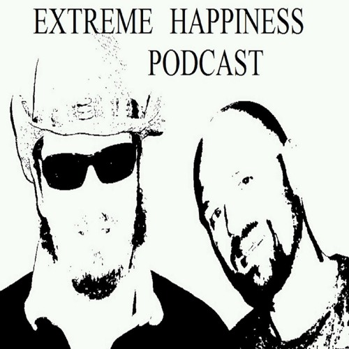 Extreme Happiness Podcast:  Stories from the How The West Was Fun Tour