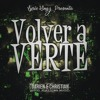 Darien & Christian - Volver a Verte (Ele A El Dominio - Que Vuelva Remake)