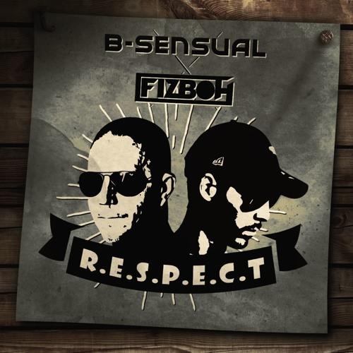 B-Sensual x FIZBOH - R.E.S.P.E.C.T. (Original Mix)
