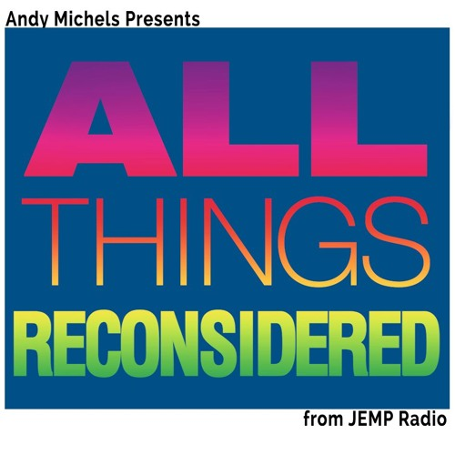 All Things Reconsidered LIVE 3/4/18