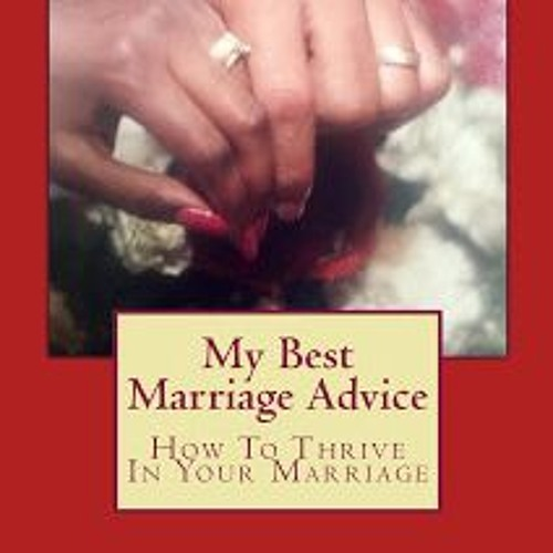 MY BEST MARRIAGE ADVICE  (EPS 36 3-4-18)
