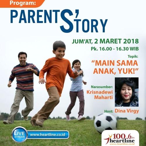 Parent's Story   Edisi 02 Maret 2018