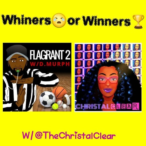 Whiners or Winners w/@thChristalClear